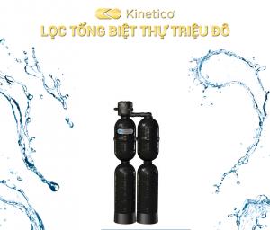 Kinetico - Dành cho biệt thự triệu đô